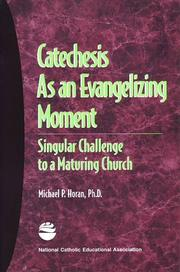 Cover of: Catechesis as an evangelizing moment | Michael P. Horan