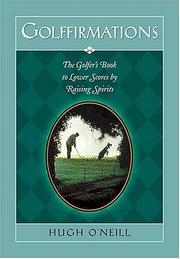 Cover of: Golffirmations The Golfer's Book Of High Spirits And Lower Scores | Hugh O'Neill