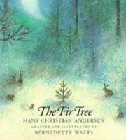 Cover of: Fir Tree, The | Hans Christian Andersen