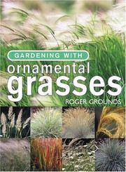 Cover of: Gardening with ornamental grasses | Roger Grounds