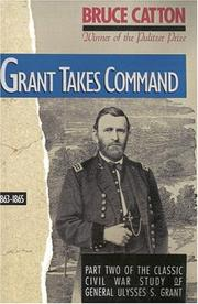 Cover of: Grant takes command | Bruce Catton