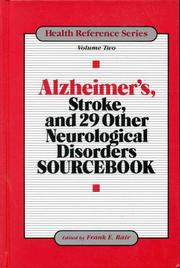Cover of: Alzheimer'S, Stroke, and 29 Other Neurological Disorders Sourcebook | Frank E. Bair