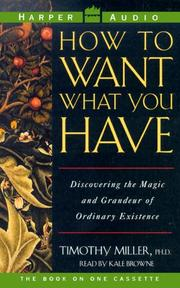 Cover of: How to Want what You Have | Timothy Ray Miller