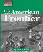 Cover of: The Way People Live - Life on the American Frontier (The Way People Live) | Stuart A. Kallen