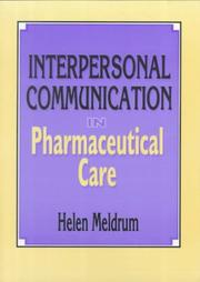 Cover of: Interpersonal communication in pharmaceutical care | Helen Meldrum