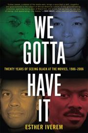 Cover of: We Gotta Have It by Esther Iverem
