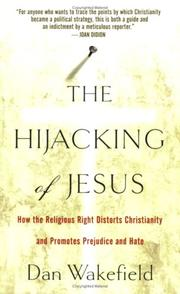 Cover of: The Hijacking of Jesus by Dan Wakefield