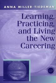 Cover of: Learning, Practicing and Living the New Careering | Miller-Tiedeman