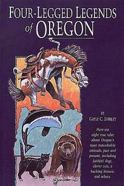Cover of: Four-legged legends of Oregon | Gayle Corbett Shirley