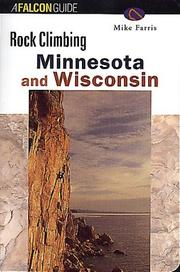 Cover of: Rock Climbing Minnesota and Wisconsin by Mike Farris