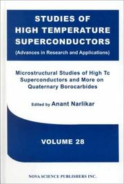 Cover of: Microstructural Studies of High Tc Superconductors and More on Quaternary Borocarbides (Studies of High Temperature Superconductors (Advances in Research and Applications), Volume 28) | Anant Narlikar