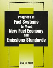Cover of: Progress in Fuel Systems to Meet New Fuel Economy and Emissions Standards | Society of Automotive Engineers.