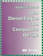 Cover of: Applications of New Diesel Engine and Component Design | Society of Automotive Engineers.