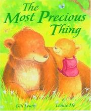 Cover of: The Most Precious Thing | Gill Lewis