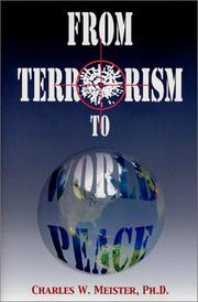 Cover of: From Terrorism to World Peace by Charles W. Meister