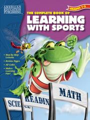 Cover of: The Complete Book of Learning With Sports | American Education Publishing