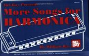 Cover of: Mel Bay More Songs for Harmonica | William Bay