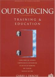 Cover of: Outsourcing Training & Education | Garry DeRose
