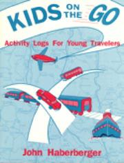Cover of: Kids on the go by John Haberberger
