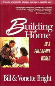 Cover of: Building a home in a pull-apart world | Bill Bright