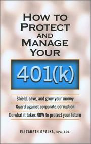 Cover of: How to Protect and Manage Your 401(K) | Elizabeth Opalka