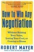 Cover of: How to Win Any Negotiation | Robert Mayer