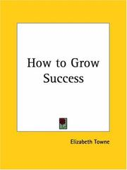 Cover of: How to Grow Success | Elizabeth Towne