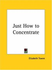 Cover of: Just How to Concentrate | Elizabeth Towne
