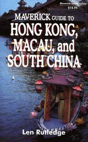 Cover of: Maverick guide to Hong Kong, Macau, and South China | Len Rutledge