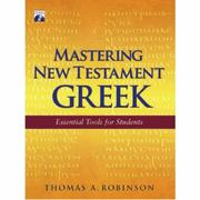 Cover of: Mastering New Testament Greek | Thomas A. Robinson