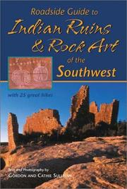 Cover of: Roadside guide to Indian ruins & rock art of the Southwest by Gordon Sullivan