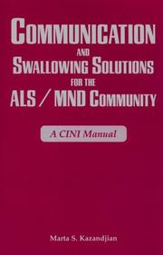 Cover of: Communication And Swallowing Solutions for the ALS/MND Community | Marta S. Kazandjian