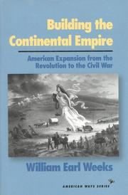 Cover of: Building the continental empire | William Earl Weeks