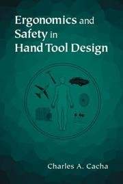 Cover of: Ergonomics and safety in hand tool design by Charles A. Cacha