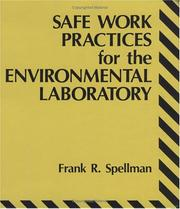 Cover of: Safe work practices for the environmental laboratory by Frank R. Spellman