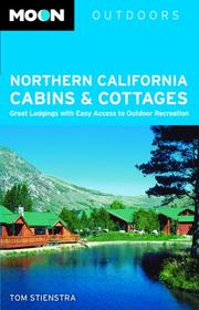 Cover of: Moon Northern California Cabins and Cottages | Tom Stienstra