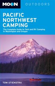 Cover of: Moon Pacific Northwest Camping | Tom Stienstra