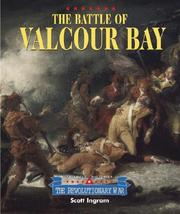 Cover of: Triangle Histories of the Revolutionary War: Battles - Battle of Valcour Bay (Triangle Histories of the Revolutionary War: Battles) | Scott Ingram