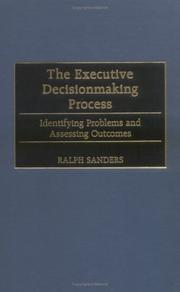 Cover of: The executive decisionmaking process | Ralph Sanders