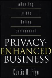 Cover of: Privacy-Enhanced Business by Curtis D. Frye