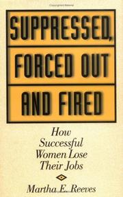Cover of: Suppressed, Forced Out and Fired | Martha E. Reeves