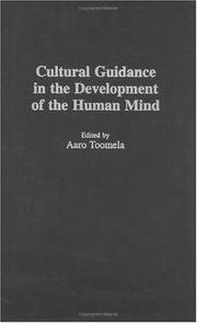 Cover of: Cultural Guidance in the Development of the Human Mind (Advances in Child Development Within Culturally Structured Environments) | Aaro Toomela
