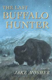 Cover of: The last buffalo hunter | Jake Mosher