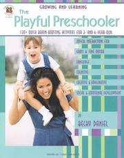 Cover of: The playful preschooler | Becky Daniel