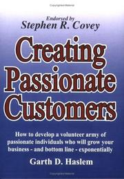 Cover of: Creating Passionate Customers | Garth D. Haslem