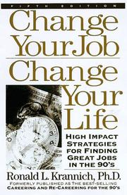 Cover of: Change your job, change your life | Ronald L. Krannich