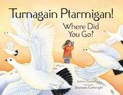 Cover of: Turnagain, Ptarmigan, where did you go? | James Guenther