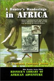 Cover of: A hunter's wanderings in Africa | Frederick Courteney Selous