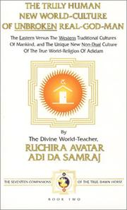 Cover of: The Truly Human New World-Culture Of Unbroken Real-God-Man | Adi Da Samraj