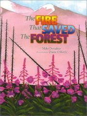 Cover of: The fire that saved the forest | Donahue, Mike., Mike Donahue